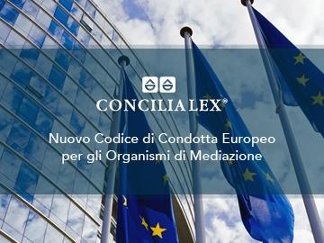 Approvato il nuovo Codice di Condotta Europeo per gli Organismi di Mediazione. Concilia Lex S.p.A. in linea con i principi contenuti nel codice