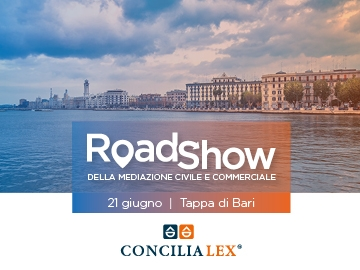 21 Giugno: il Roadshow della mediazione civile e commerciale di Concilia Lex S.p.A. fa tappa a Bari
