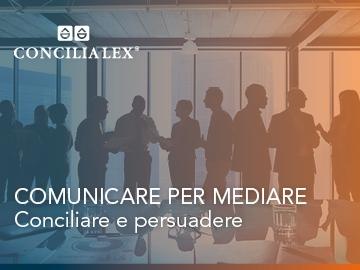 """In arrivo il corso di Concilia Lex S.p.A. dedicato alle strategie comunicative: """"Comunicare per mediare"""""""