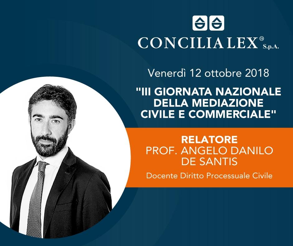 """Il professore Angelo Danilo De Santis relatore alla """"III Giornata Nazionale della Mediazione Civile e Commerciale"""""""